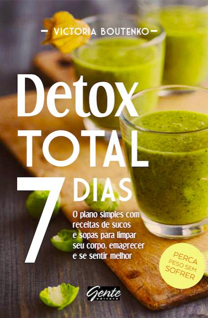 Detox Total 7 dias, Victoria Boutenko (Editora Gente, R$ 30) (Foto: Divulgaçãol)