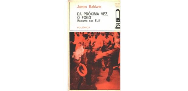 Da Próxima Vez, o Fogo - James Baldwin (Foto: Divulgação)