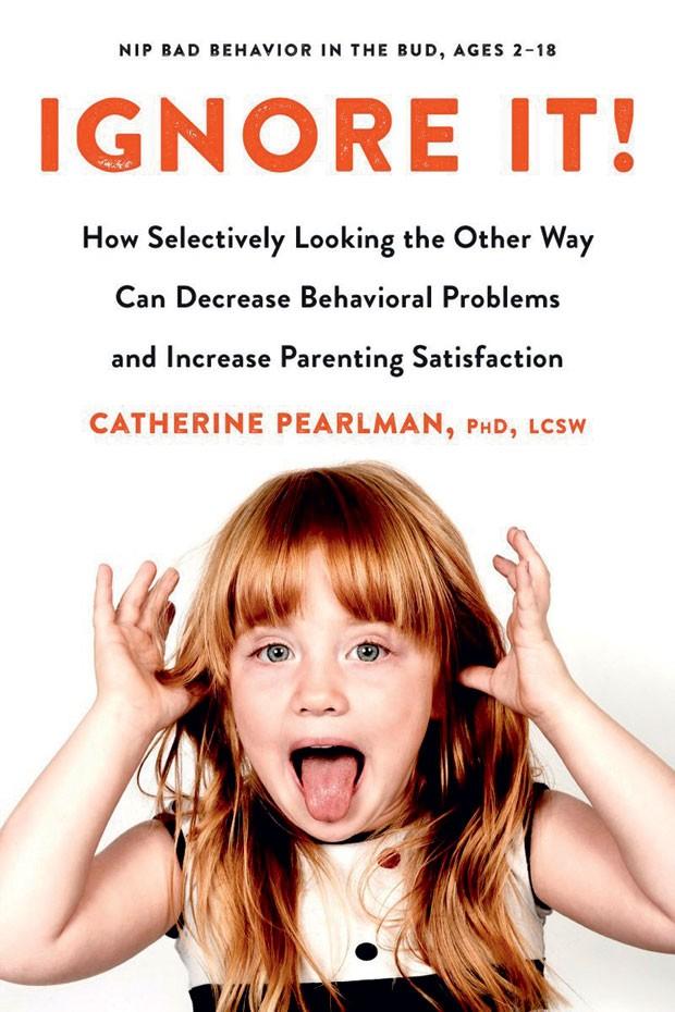 Ignore it!, da coach de família Catherine Pearlman, está á venda na Amazon por R$49 (e-book) ou R$51 (papel) (Foto: Paula Perrier/Editora Globo | Modelos: Max Fama/Kids)