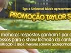 EGO e Universal Music levam você a uma apresentação de Taylor Swift