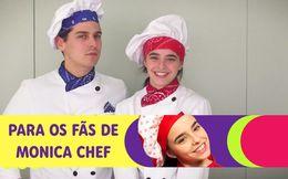 Para os fãs de Monica Chef