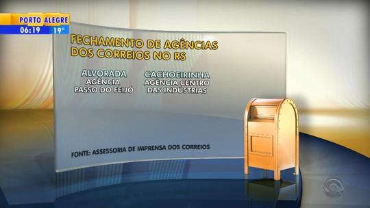 Onze agências dos Correios serão fechadas no Rio Grande do Sul