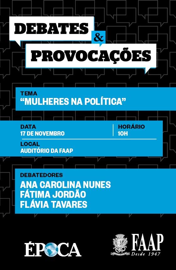 Debates & Provocações ÉPOCA/FAAP discute cotas para mulheres na política (Foto: Divulgação)