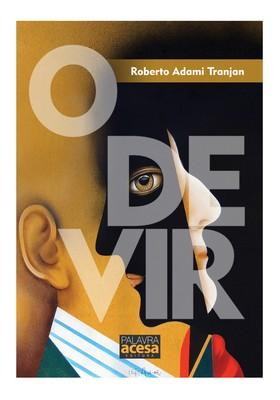 """Livro """"O Devir"""" é uma ficção que fala sobre os desafios de cuidar de uma empresa familiar (Foto: Divulgação)"""