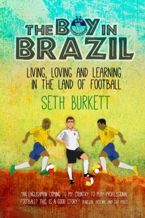 "O livro ""The boy in Brazil - Living, loving and learning in the land of football"", de Seth Burkett (Foto: Divulgação  )"