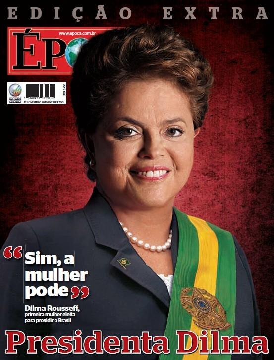 Capa especial de Época quando Dilma Rousseff foi eleita em 2010 (Foto: Época)