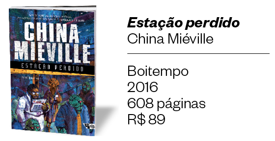 Estação perdido, de China Miéville (Boitempo, 608 páginas, R$ 89) (Foto: divulgação)