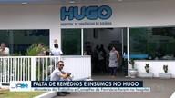 Denúncias relatam falta de insumos e remédios no Hugo, em Goiânia