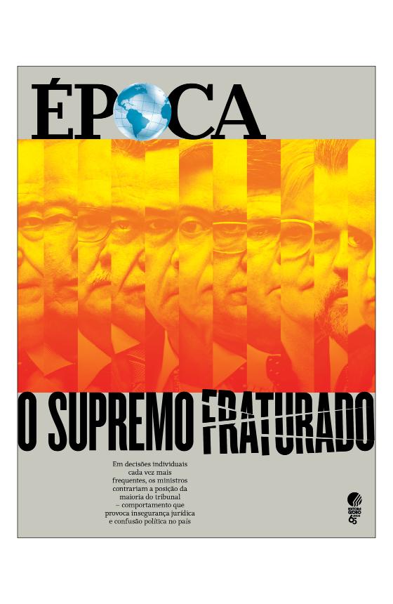 Revista ÉPOCA - capa da edição 1014 - O Supremo fraturado (Foto: Revista ÉPOCA)