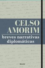 Breves narrativas diplomáticas (Benvirá, 168 páginas, R$ 27). Novo livro de Celso Amorim (Foto: Monique Cabral/ Divulgação)