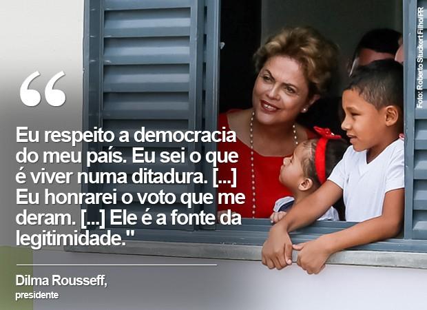 """Dilma Rousseff: Eu respeito a democracia do meu país. Eu sei o que é viver numa ditadura. [...] Eu honrarei o voto que me deram. [...] Ele é a fonte da legitimidade"""" (Foto: Roberto Stuckert Filho/PR)"""