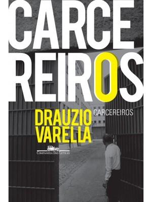 Capa do livro Carcereiros, de Drauzio Varella (Foto: Reprodução)