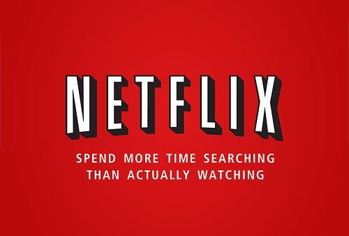 Para Dickens, no Netflix, você gasta mais tempo procurando do que assistindo  (Foto: HonestSlogans)