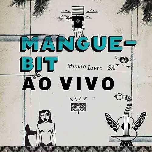 Mundo Livre S/A  Mangue Bit Ao Vivo (Foto: divulgao)