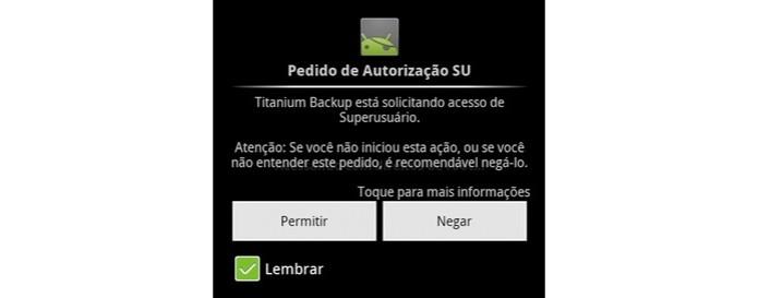Pedido de autorização de super usuário do Titanium Backup (Foto: Reprodução)