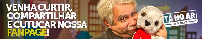 Curta a fanpage de 'Tá no Ar' (Foto: TV Globo)