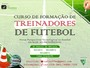 Federação de Futebol fecha turma de curso de treinadores nesta sexta-feira