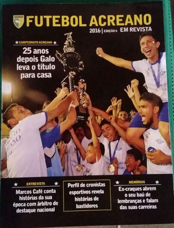 Capa da sexta edição da revista Futebol Acreano (Foto: Italo Gabriel/Arquivo Pessoal)