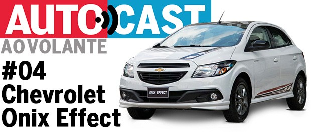 Autocast Ao Volante - Chevrolet Onix Effect (Foto: Autoesporte)