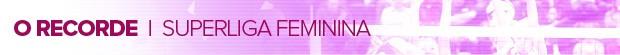 FEMININA_O-RECORDE (Foto: infoesporte)