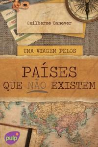 O livro é um guia de viagem pelos 'países que não existem' (Foto: Divulgação/Pulp)