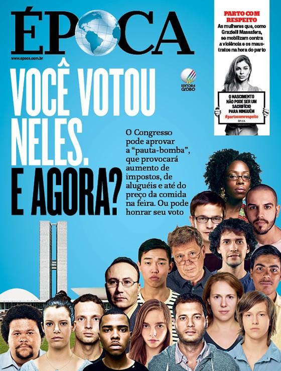 Capa edição 895 - Você votou neles. E agora? (Foto: Revista ÉPOCA/Divulgação)
