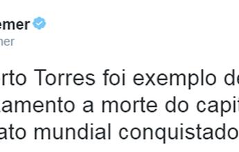 "Michel Temer diz que Carlos Alberto ""foi exemplo de garra e liderança"""