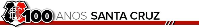 Header 100 anos do SANTA CRUZ (Foto: Infoesporte)