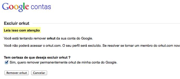 Confirme a exclusão do Orkut da sua conta Google (Foto: Reprodução/Helito Bijora)