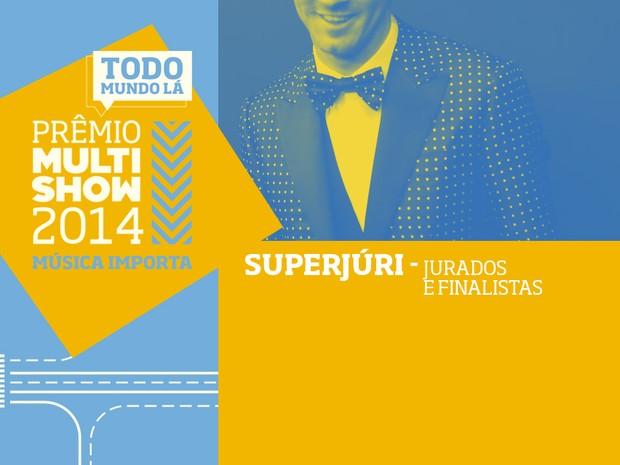 prmio multishow de msica 2014 superjri (Foto: Divulgao)