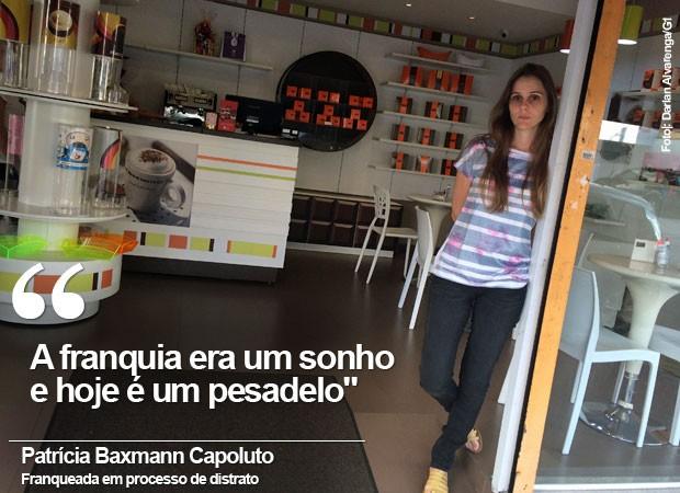 Patrícia Baxmann Capoluto, franqueada da Chocolates Brasil Cacau em processo de distrato (Foto: Darlan Alvarenga/G1)