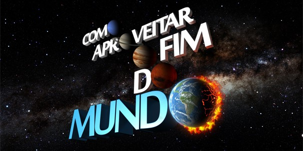 Como Aproveitar o Fim do Mundo (Foto: TV Globo)