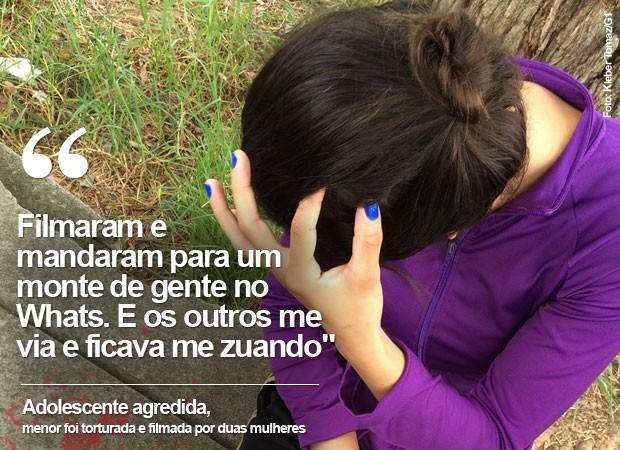 Adolescente foi torturada e agredida por duas mulheres (Foto: Kleber Tomaz/G1)