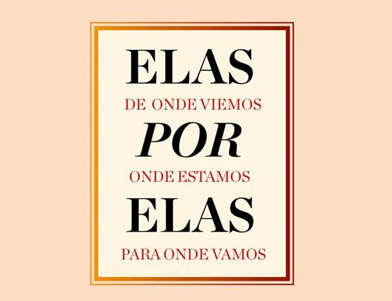 Evento Elas por Elas (Foto: Época)