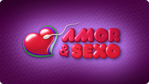Amor &amp; Sexo