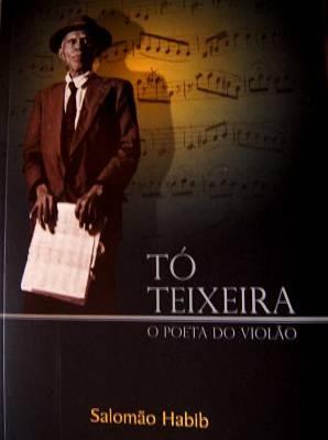Capa do livro que integra o projeto de pesquisa sobre a trajetória de Tó Teixeira. (Foto: Divulgação)