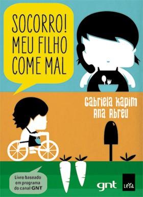 Livro Socorro Meu Filho Come Mal (Foto: Divulgao)