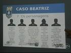 Perícia aponta envolvimento de ao menos 5 pessoas na morte de Beatriz