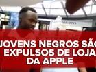 'Chocado', diz negro expulso de loja da Apple acusado de 'poder roubar'