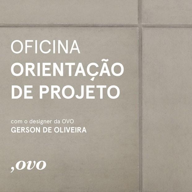 ,Ovo promove oficina de desenvolvimento de projetos (Foto: Divulgação)
