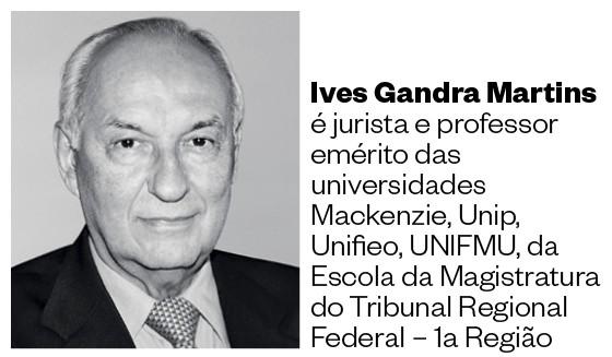 Ives Gandra Martins é jurista e professor emérito das universidades Mackenzie, Unip, Unifieo, UNIFMU, da Escola da Magistratura do Tribunal Regional Federal – 1a Região  (Foto: Arquivo pessoal)