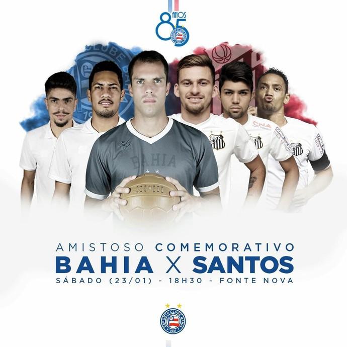 Bahia divulga amistoso contra o Santos (Foto: Divulgação / E.C. Bahia)