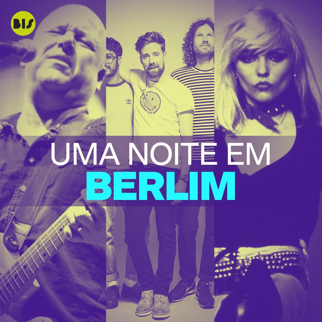 'Uma noite em Berlim' traz os sons das bandas que passam pelo Berlin Live, como Pixies, Kayser Chiefs, Blondie e muito mais (Foto: Canal Bis)