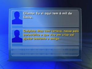 Golpista tenta convencer vítima lembrando crise financeira no país (Foto: Reprodução/ TV TEM)