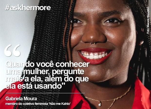 Dia da Mulher: Gabriela Moura fala sobre a hashtag #askhermore (Foto: Marcelo Brandt/G1)