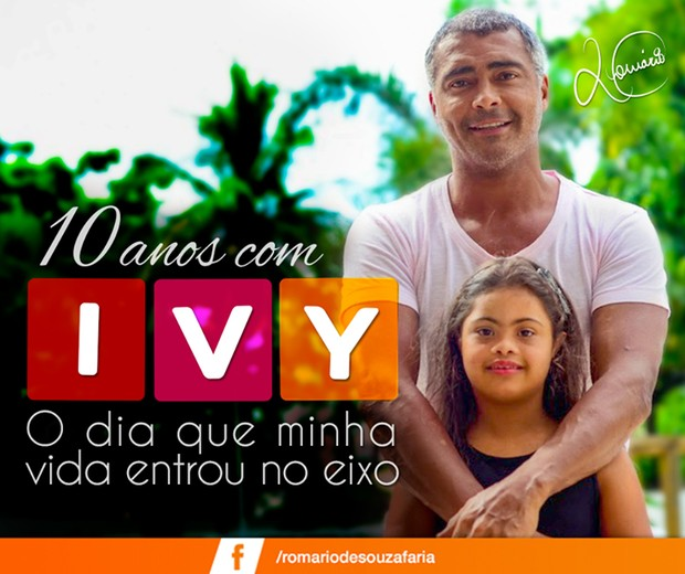 Romário Faz Post Emocionante Para Celebrar Os 10 Anos De Ivy Sua