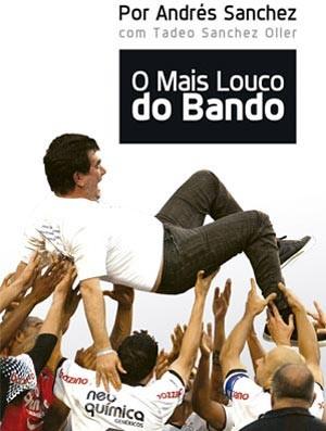 Livro, Andrés Sanchez, Corinthians (Foto: Divulgação)
