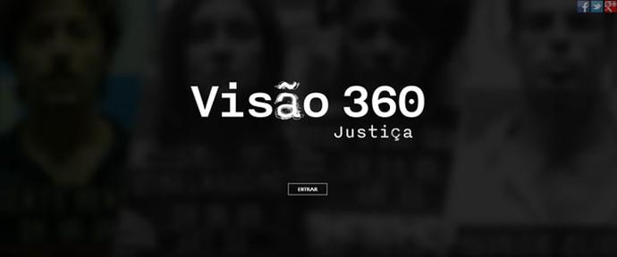 Visão 360 de Justiça (Foto: TV Globo)