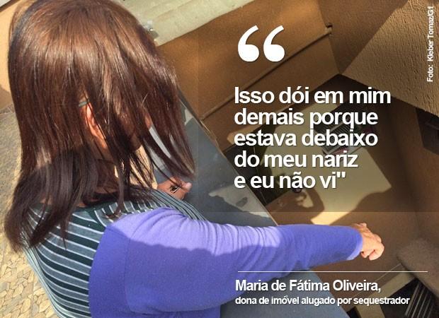 Maria de Fátima aponta para dormitório usado como cativeiro (Foto: Kleber Tomaz / G1)