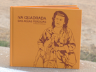 Livro mostra detalhes da produção de 'Na Quadrada das Águas Perdidas'